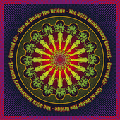Live at Under the Bridge: The 45th Anniversary Concert by Curved Air