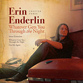 Chapter Three: Whatever Gets You Through the Night by Erin Enderlin