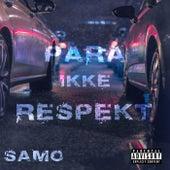 Para ikke respekt de Samo
