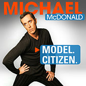 Model. Citizen. by Michael McDonald