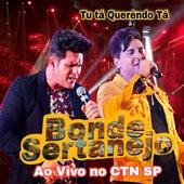 Tú Tá Querendo Tá - Ao Vivo Ctn Sp (Ao Vivo) von Bonde Sertanejo