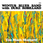Too Much Mustard by Wentus Blues Band