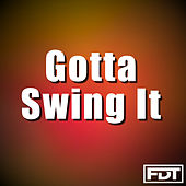 Gotta Swing It by Andre Forbes
