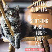 Kitten Cuddles: Soothing Music for Your Cat by Animal Music Zone