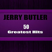 50 Greatest Hits (Remastered) von Jerry Butler