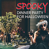 Spooky Dinner Party For Halloween von Various Artists