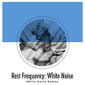 Rest Frequency: White Noise de White Noise Babies