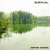 Survival by Erupting Earaches