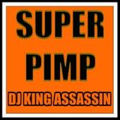Super Pimp de Dj King Assassin