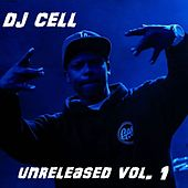 Unreleased, Vol. 1 by Dj Cell