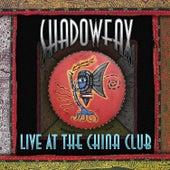 Live at the China Club by Shadowfax