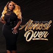 Almost Over by Tamika Scott