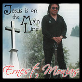 Jesus Is on the Mainline di Ernest Monias