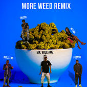 More Weed (Remix) by Mr. Williamz