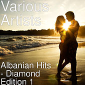 Albanian Hits - Diamond Edition 1 by Various Artists
