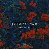 Better Off Alone by Ivares