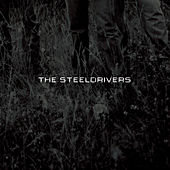 The SteelDrivers by The SteelDrivers