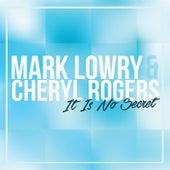 It Is No Secret by Mark Lowry