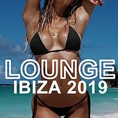 Lounge Ibiza 2019 & DJ Mix (The Most Popular Chillout Lounge Music of the Island) von Various Artists