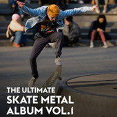 The Ultimate Skate Metal Album Vol.1 de Various Artists