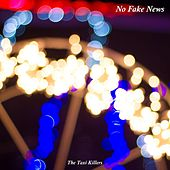 No Fake News by The Taxi Killers