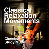 Classical Relaxation Movements by Classical Study Music (1)