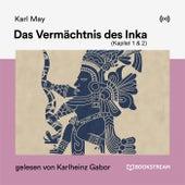 Das Vermächtnis des Inka (Kapitel 1 & 2) von Karl May