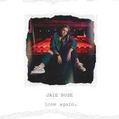 Lose Again von Jaie Rose