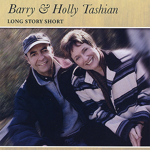 Long Story Short by Barry and Holly Tashian
