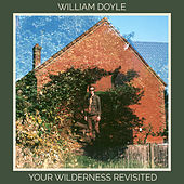 Your Wilderness Revisited von William Doyle