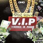 V.I.P. (Viezerik Is Pasé) by Rick Versace