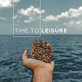 Time To Leisure - Music for Lazing, Resting and Lounging von Jazz Lounge