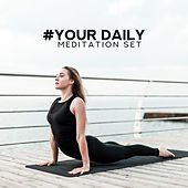 #Your Daily Meditation Set - Musical Compilation of 15 Basic Meditation Steps by The Relaxation