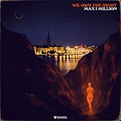 We Own the Night by Maximillion