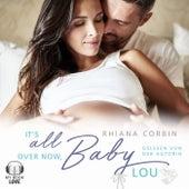 It's all over now, Baby Lou von Rhiana Corbin