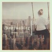 Sleepwalking by Jennifer Juan