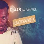 Sengikhathele by Killer