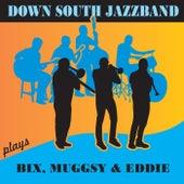 Down South Jazzband Plays Bix, Muggsy & Eddie de Down South Jazzband