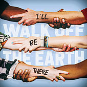 I'll Be There von Walk off the Earth