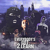 Everybody's Got 2 Learn by Craze 24