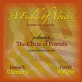 A Field of Voices: Hymns for Worship by Circle Of Friends