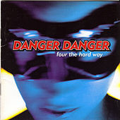 Four the Hard Way de Danger Danger