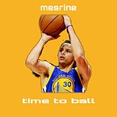 Time to ball by Mesrine