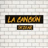 La Canción (Acustica) by Dezear