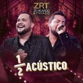 Meio Acústico (Ao Vivo) de Zé Ricardo & Thiago