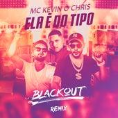 Ela É do Tipo (Blackout Remix) de Mc Kevin o Chris