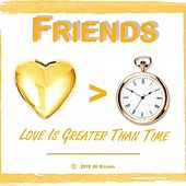Love Is Greater Than Time de Friends