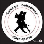 Salsa Pa' Bailadores Vol. 11 de Clase Aparte