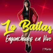Lo Bailas En Vivo, Pt. 1 de Lo Bailas