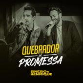 Quebrador de Promessa (Ao Vivo) de Sinésio & Henrique